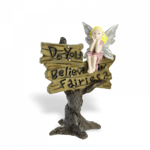 """Do you believe in fairies?"" Sign"