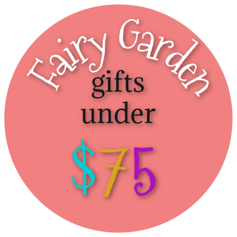 Fairy Garden Gift Ideas Under 75 dollars